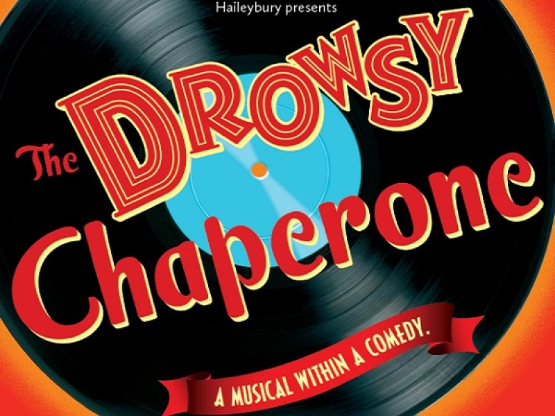 Haileybury Presents - The Drowsy Chaperone
