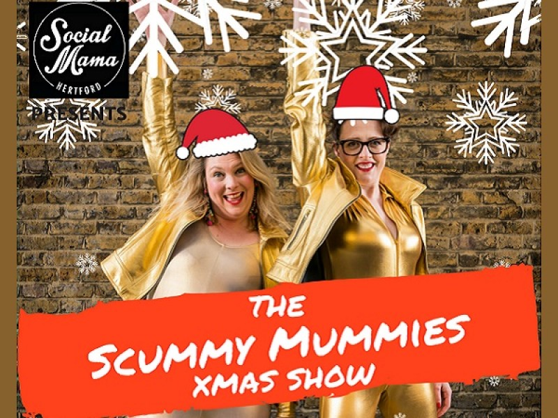 Social Mama Hertford presents The Scummy Mummies Xmas Show