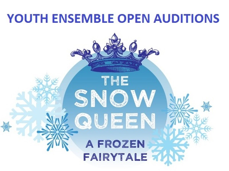 Youth Ensemble Open Auditions for The Snow Queen