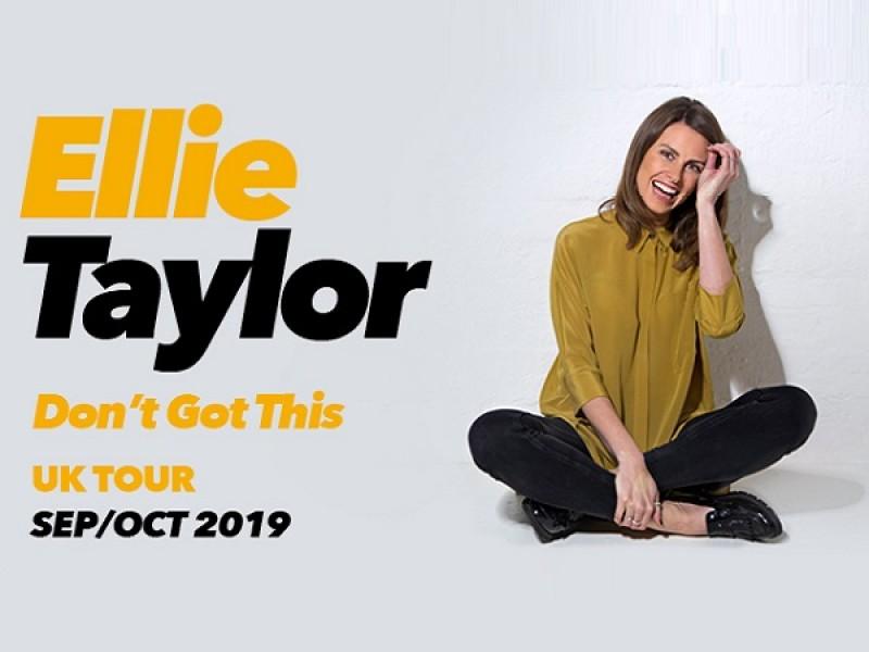 Ellie Taylor: Don't Got This