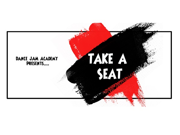 Dance JAM Academy presents Take a Seat