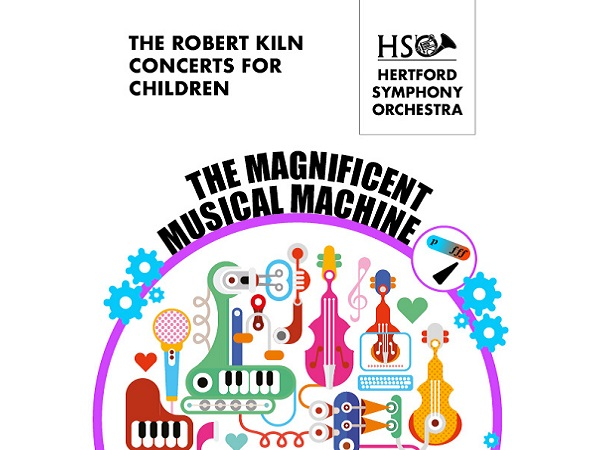Hertford Symphony Orchestra: The Robert Kiln Concert for Children: Machines!