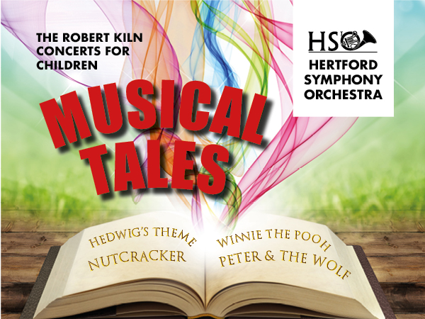 Hertford Symphony Orchestra: Robert Kiln Concerts for Children: Musical Tales