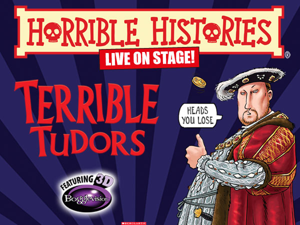 Horrible Histories – Terrible Tudors