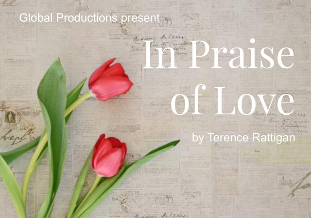 Global Productions presents In Praise of Love By Terence Rattigan