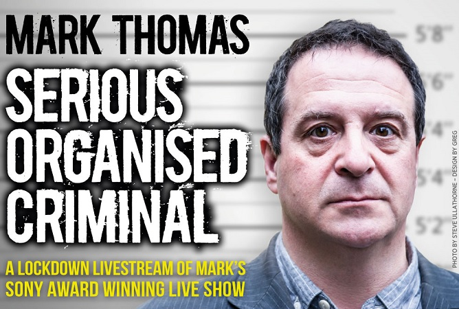 Mark Thomas: Serious Organised Criminal