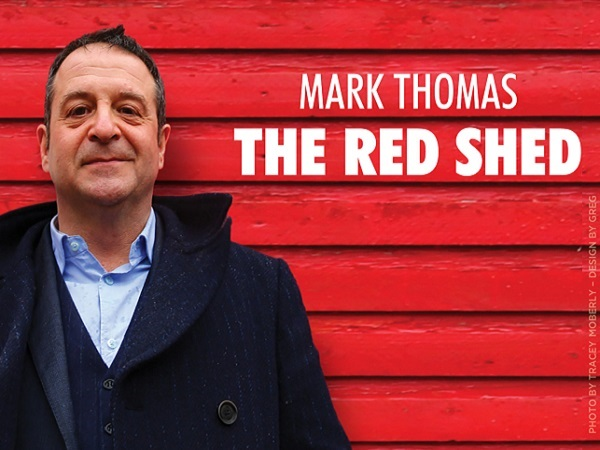 Online: Mark Thomas: The Red Shed